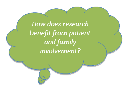 How does research benefit from patient and family involvement?