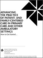 Advancing the Practice of Patient- and Family-Centered Ambulatory Care: How to Get Started...