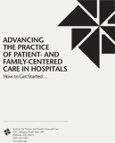 Advancing the Practice of Patient- and Family-Centered Care in Hospitals: How to Get Started...
