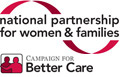 National Partnership for Women and Families/Campaign for Better Care
